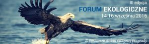 Slajder III Forum www 300x89 MIĘDZYNARODOWE FORUM EKOLOGICZNE 14 16.09.2016 r. Kołobrzeg